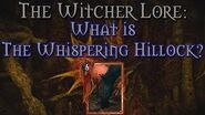 Legends of The Witcher What is The Whispering Hillock?