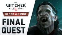 """The Witcher 3 Wild Hunt - Blood and Wine Launch Trailer (""""Final Quest"""")"""