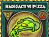 Radioactive Pizza