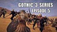 Gothic 3 Tv Series Episode 5 - The Battle of Ben Ada