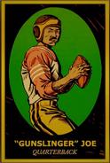 Gunslinger Joe - Football Quarterback