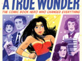 A True Wonder: The Comic Book Hero Who Changed Everything