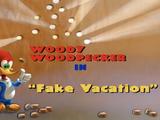 Fake Vacation