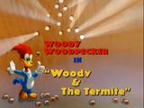 Woody & The Termite