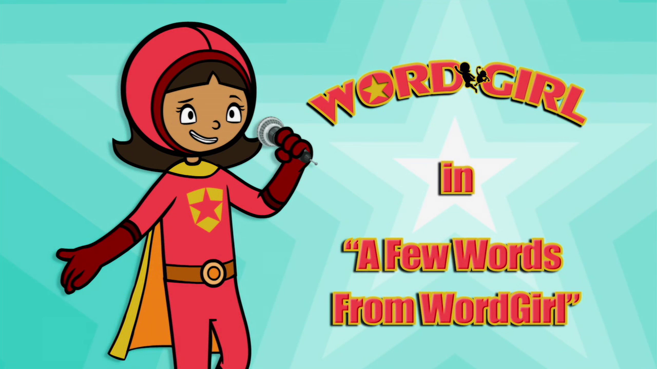 A Few Words From WordGirl