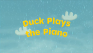 Duck Plays the Piano