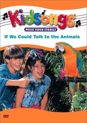 Kidsongs: If We Could Talk to the Animals