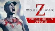 World War Z - The Six Skulls Update Trailer