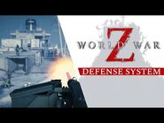 World War Z - Defense System