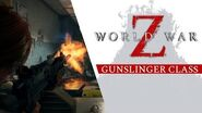 World War Z - Gunslinger Class