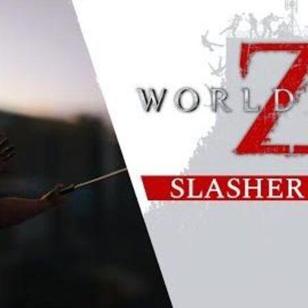 World War Z - Slasher Class