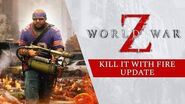 World War Z - Kill It With Fire Update Trailer