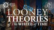 Wheel of Time Looney Theories Panel 2020 Edition, Live!