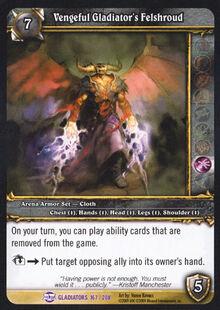 Vengeful Gladiator's Felshroud TCG Card.jpg