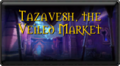 Button-Tazavesh, the Veiled Market.png
