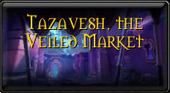 Tazavesh, the Veiled Market
