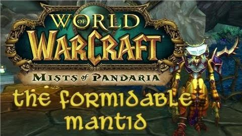 Mists of Pandaria - The Formidable Mantid