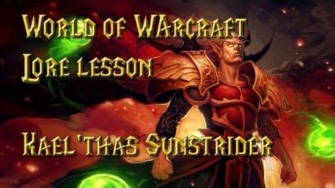 World of Warcraft lore lesson 22 Kael'thas Sunstrider