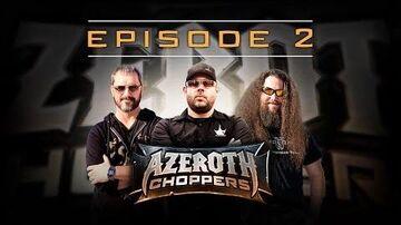 Azeroth Choppers -- Episode 2
