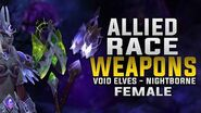 Allied Race Weapons - New Color Variations - Void Elves & Nightborne Female!