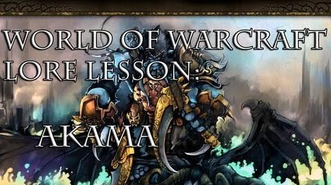 World of Warcraft lore lesson 27 Akama