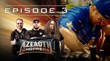 Azeroth Choppers -- Episode 3