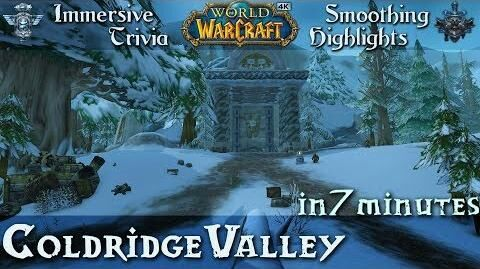 Coldridge Valley Highlights n' Trivia Guide World of Warcraft 4K UHD