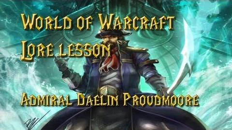 World of Warcraft lore lesson 47 Admiral Daelin Proudmoore