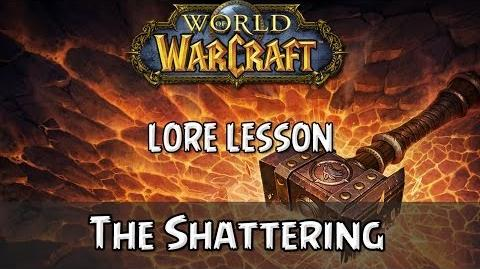 World of Warcraft lore lesson 66 The Shattering-0