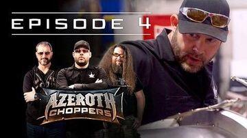 Azeroth Choppers -- Episode 4