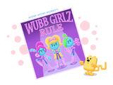 Wubb Girlz Rule