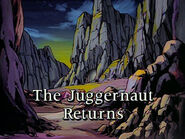 Juggernaut Returns