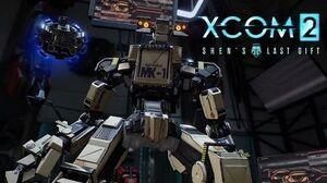 XCOM 2 – Shen's Last Gift DLC Launch Trailer