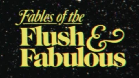 Fables of the Flush & Fabulous
