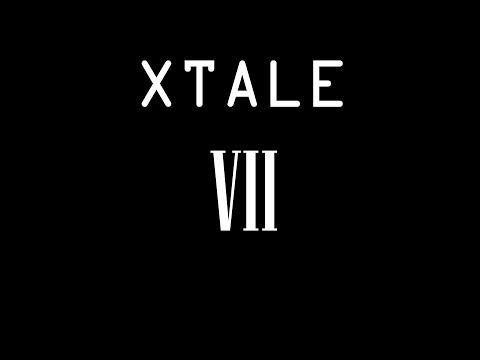 XTALE VII