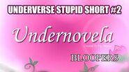 UNDERVERSE STUPID SHORT 2 Undernovela Bloopers - By Jakei