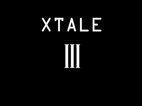 XTALE III