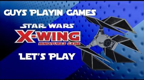 FFG Star Wars X-Wing Miniatures Let's Play