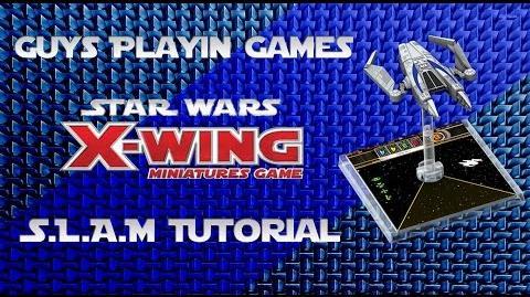 FFG- Star Wars- X-Wing Miniatures Tutorial - SLAM