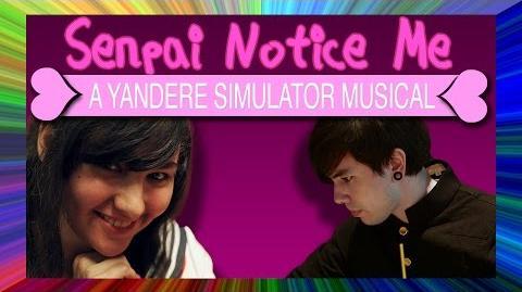 Senpai Notice Me A Yandere Simulator Musical (feat