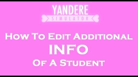 Yandere Simulator How To Edit The Additional Info Of A Student