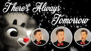 There's Always Tomorrow -Rudolph Red Nosed Reindeer- - Christmas A Cappella