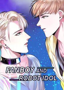Fanboy-and-robot-idol.jpg