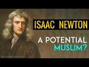 Isaac Newton - A Potential Muslim?-2