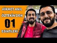 HİKMET ANIL ÖZTEKİN'DEN 01 ESİNTİLERİ-2