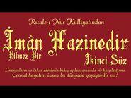 Risale-i Nur Külliyatı-Sözler-İkinci Söz - İmân bitmez bir hazinedir-2