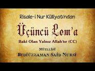 Risale-i Nur Külliyatı-Lem'alar-Üçüncü Lem'a - Baki Olan Yalnız Allah'tır (CC)-2