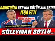 Davutoğlu Canlı Yayında AKP'nin Bütün Sırlarını İfşa Etti! Süleyman Soylu Hakkında Şok İddialar!-2
