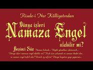 Risale-i Nur Külliyatı-Sözler-Beşinci Söz - Namaz kılmak... Büyük günahları işlememek..
