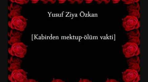 Yusuf_Ziya_Özkan_-_Kabirden_mektup-ölüm_vakti